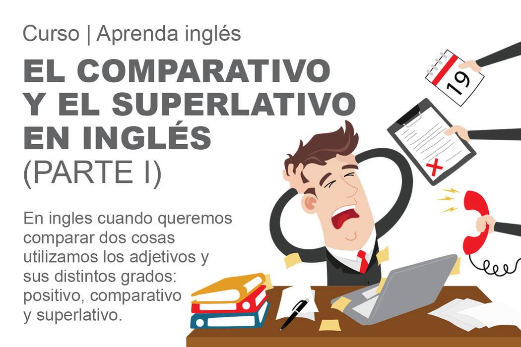 El Comparativo y el Superlativo en inglés.