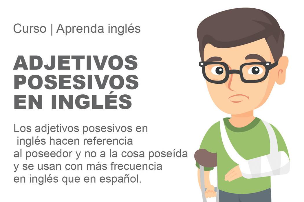 Los adjetivos posesivos en inglés hacen referencia al poseedor y no a la cosa poseída y se usan con más frecuencia en inglés que en español.
