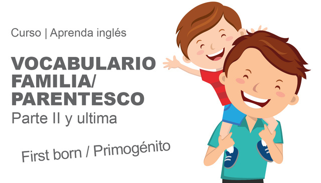 Lección#74 VOCABULARIO FAMILIA/PARENTESCO PARTE II Y ÚLTIMA