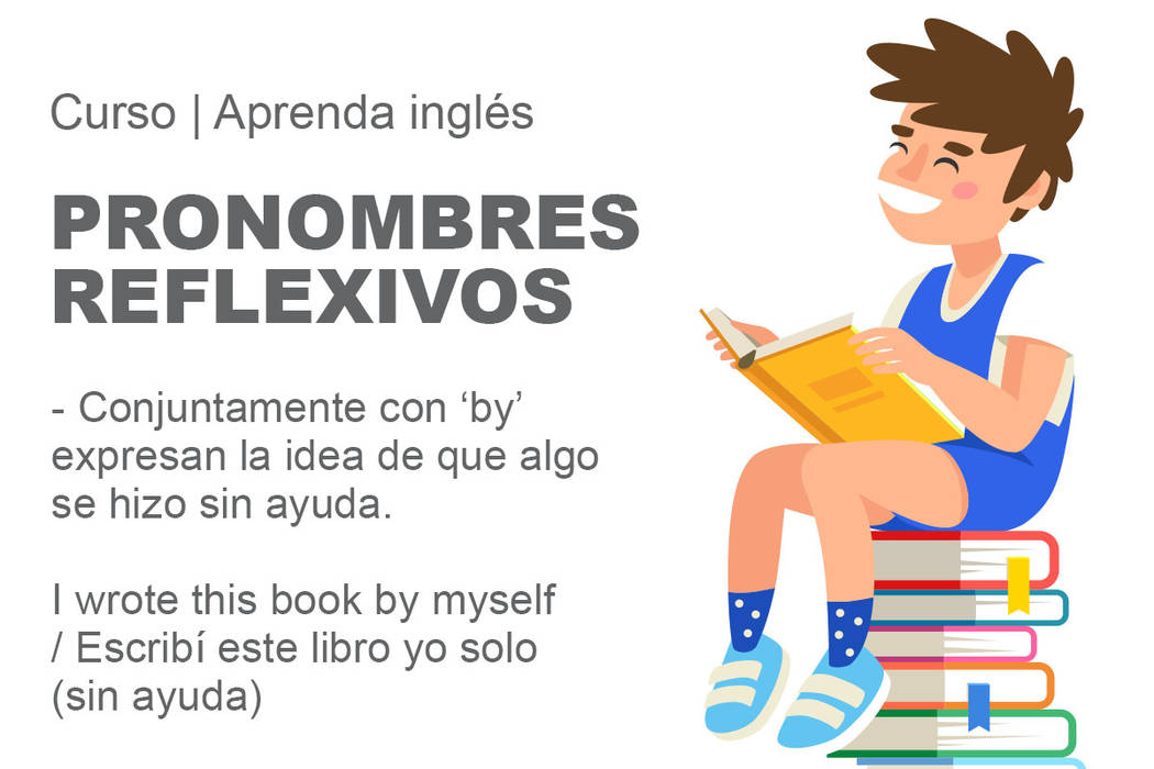 I wrote this book myself / Escribí yo mismo este libro.