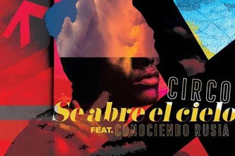 """Circo presenta su nuevo sencillo """"Se abre el cielo"""" en colaboración con la banda argentina ..."""