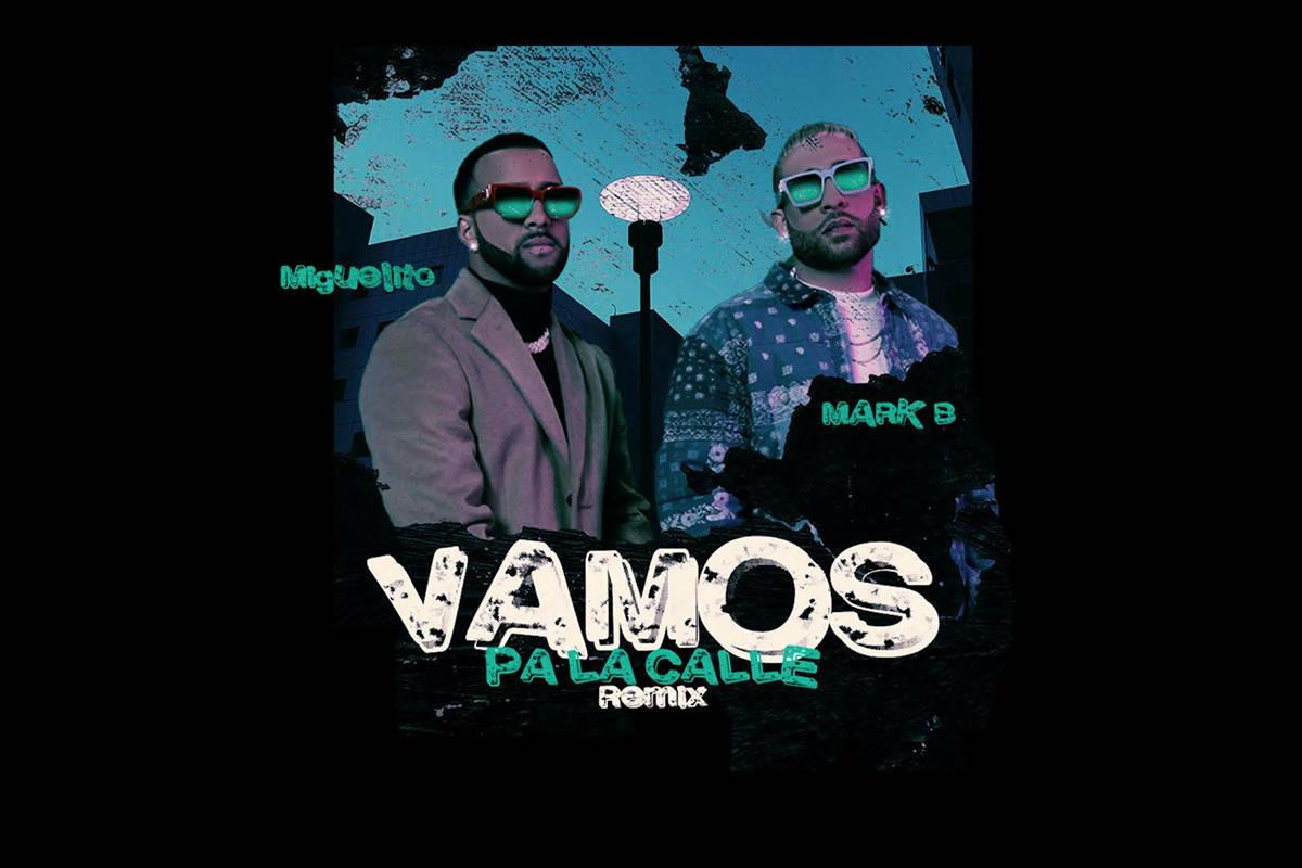 """""""Vamos Pa' La Calle Remix"""" es una canción de Miguelito hecha en colaboración con Mark B ..."""